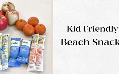 Kid Friendly Beach Day Snacks